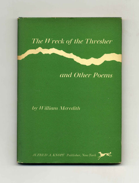 The Wreck Of The Thresher And Other Poems - 1st Edition/1st Printing. William Meredith.