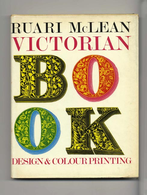Victorian Book Design And Colour Printing - 1st Edition/1st Printing. Ruari McLean.