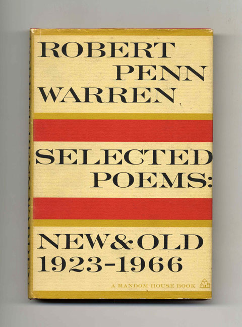 Selected Poems: New And Old, 1923-1966 - 1st Edition/1st Printing. Robert Penn Warren.