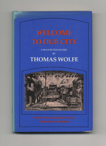 Welcome To Our City: A Play In Ten Scenes - 1st Edition/1st Printing. Edited, by Richard. S. Kennedy an Introduction.