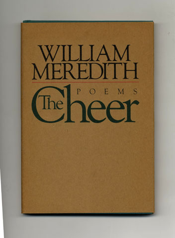 The Cheer - 1st Edition/1st Printing. William Meredith.