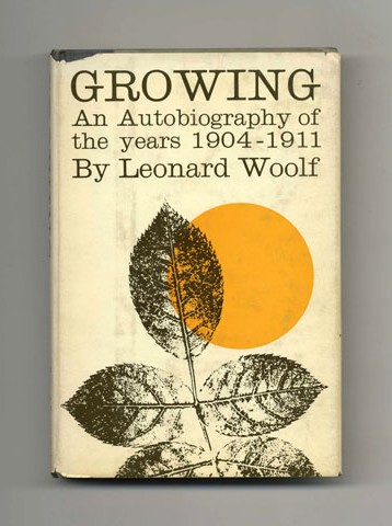 Growing: An Autobiography Of The Years 1904 - 1911 - 1st US Edition/1st Printing