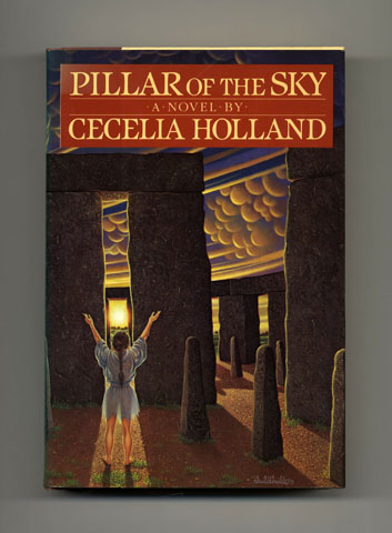 Pillar Of The Sky - 1st Edition/1st Printing. Cecelia Holland.