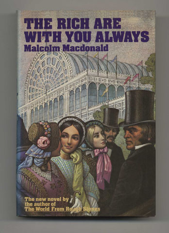 The Rich Are With You Always - 1st US Edition/1st Printing. Malcolm Macdonald.