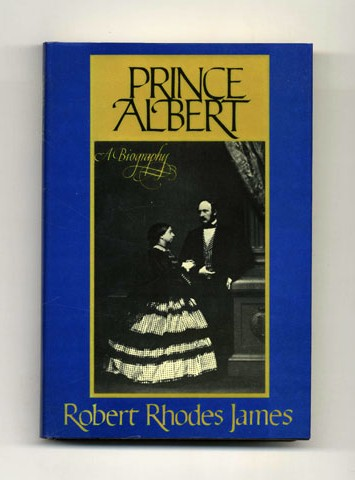 Prince Albert: A Biography - 1st US Edition/1st Printing. Robert Rhodes James.