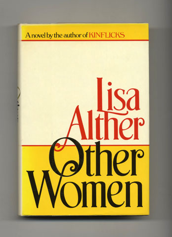 Other Women - 1st Edition/1st Printing. Lisa Alther.