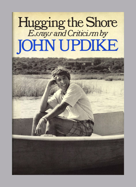 Hugging The Shore: Essays And Criticisms - 1st Edition/1st Printing. John Updike.