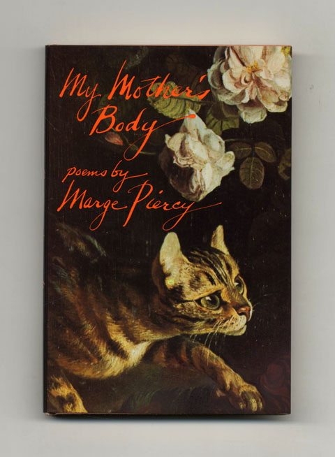 My Mother's Body - 1st Edition/1st Printing. Marge Piercy.