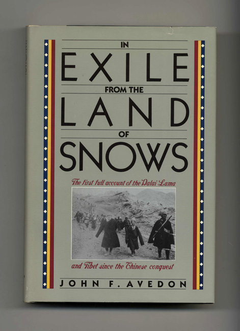 In Exile From The Land Of Snows - 1st Edition/1st Printing. John F. Avedon.