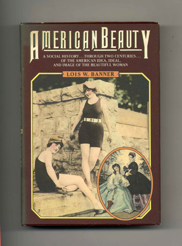 American Beauty - 1st Edition/1st Printing. Louis W. Banner.