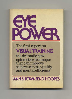 Eye Power - 1st Edition/1st Printing. Ann Hoopes, Townsend Hoopes.