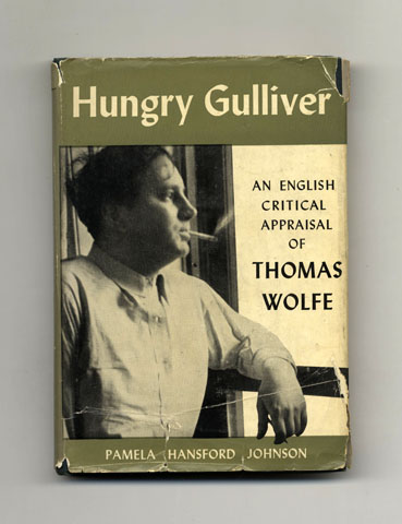 Hungry Gulliver: An English Critical Appraisal Of Thomas Wolfe - 1st Edition/1st Printing. Pamela Hansford Johnson.