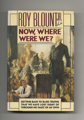 Now, Where Were We? - 1st Edition/1st Printing. Roy Jr Blount.