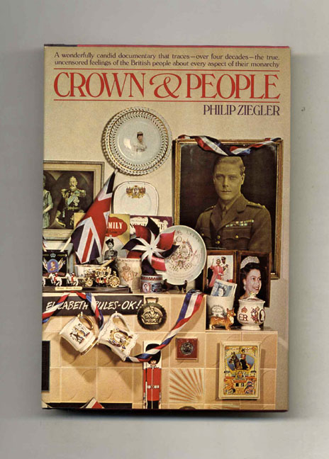 Crown And People - 1st US Edition/1st Printing. Philip Ziegler.