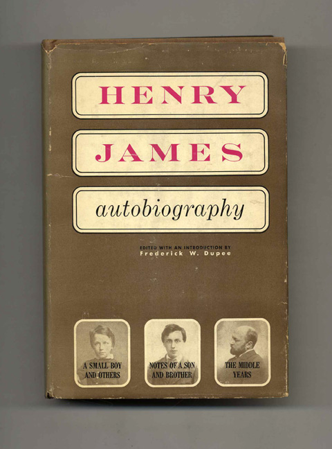 Henry James, Autobiography - 1st Edition/1st Printing. and edited, Frederick W. Dupee an introduction, edited.