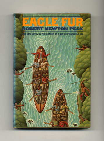 Eagle Fur - 1st Edition/1st Printing. Robert Newton Peck.
