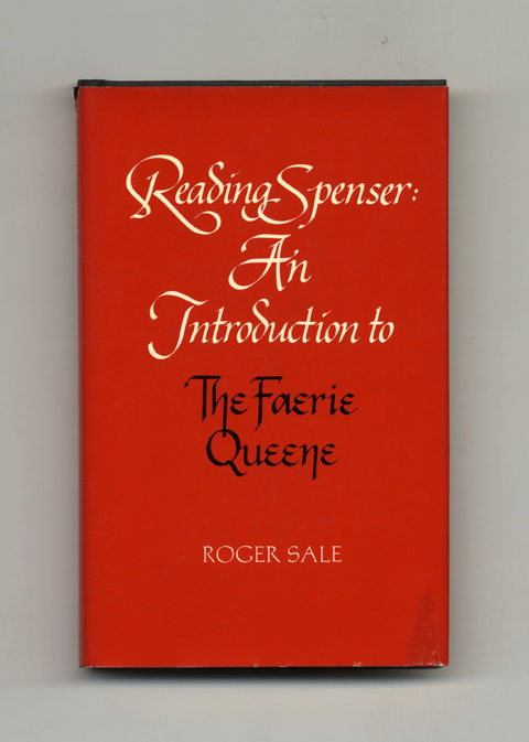 Reading Spenser: Introduction To The Faerie Queene - 1st Edition/1st Printing. Roger Sale.