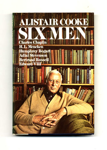 Six Men - 1st Edition/1st Printing. Alistair Cooke.