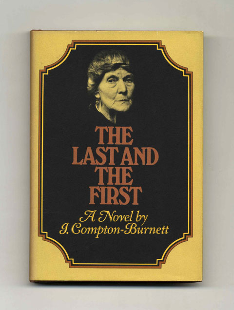 The Last And The First - 1st US Edition/1st Printing. I. Compton-Burnett.