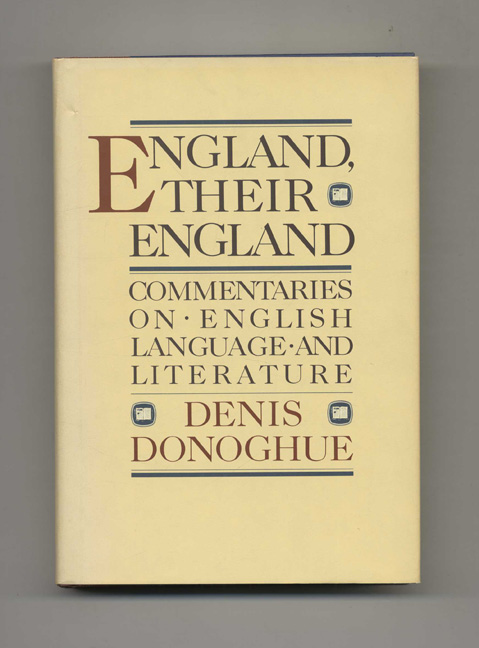 England, Their England: Commentaries on English Language and Literature - 1st Edition/1st Printing. Denis Donoghue.