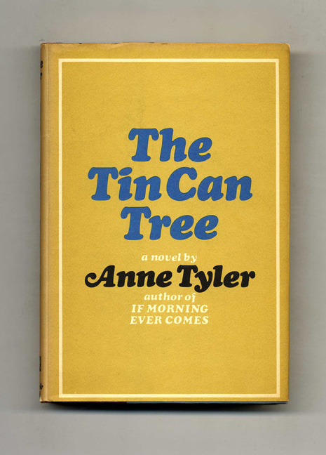 The Tin Can Tree - 1st Edition/1st Printing. Anne Tyler.