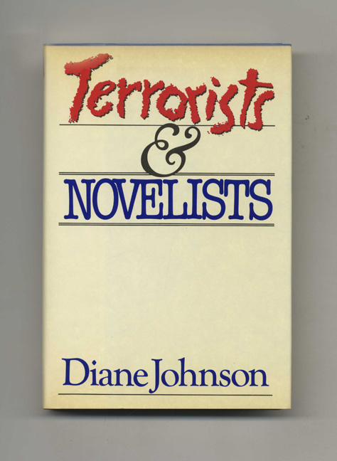 Terrorists And Novelists - 1st Edition/1st Printing. Diane Johnson.