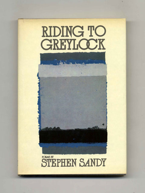 Riding To Greylock - 1st Edition/1st Printing. Stephen Sandy.