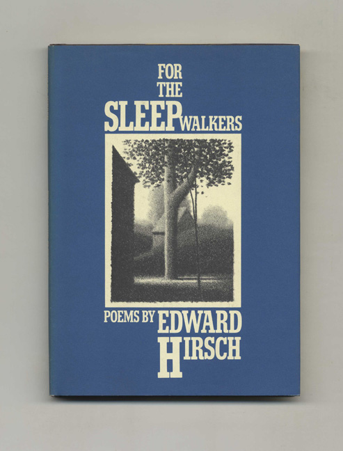 For the Sleep Walkers - 1st Edition/1st Printing. Edward Hirsch.