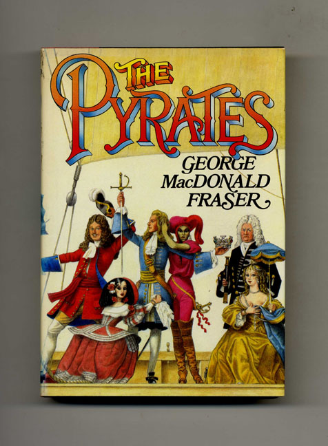 The Pirates - 1st US Edition/1st Printing. George MacDonald Fraser.