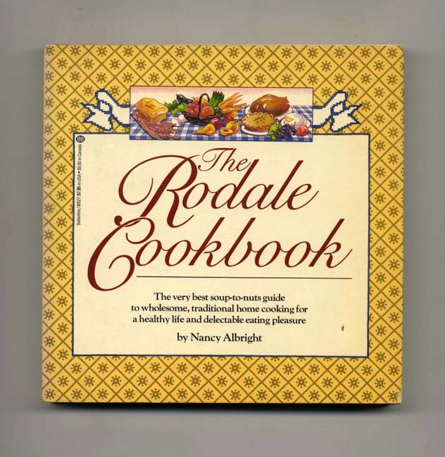 The Rodale Cookbook - 1st Edition/1st Printing. Nancy Albright.