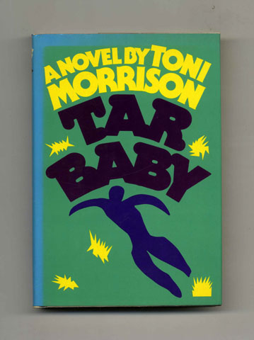 Tar Baby - 1st Trade Edition/1st Printing. Toni Morrison.