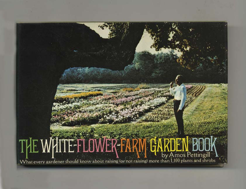 The White Flower Farm Garden Book 1st Edition1st Printing Amos