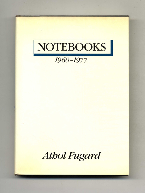 Notebooks: 1960 - 1977 - 1st US Edition/1st Printing. Athol Fugard.