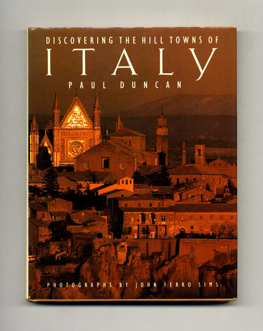 Discovering The Hill Towns Of Italy - 1st Edition/1st Printing. Paul Duncan.