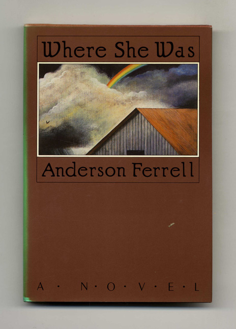 Where She Was - 1st Edition/1st Printing. Anderson Ferrell.