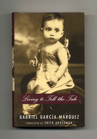 Living To Tell The Tale -1st US Edition/1st Printing. Gabriel García Márquez.