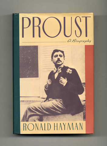 Proust: A Biography -1st US Edition/1st Printing. Ronald Hayman.
