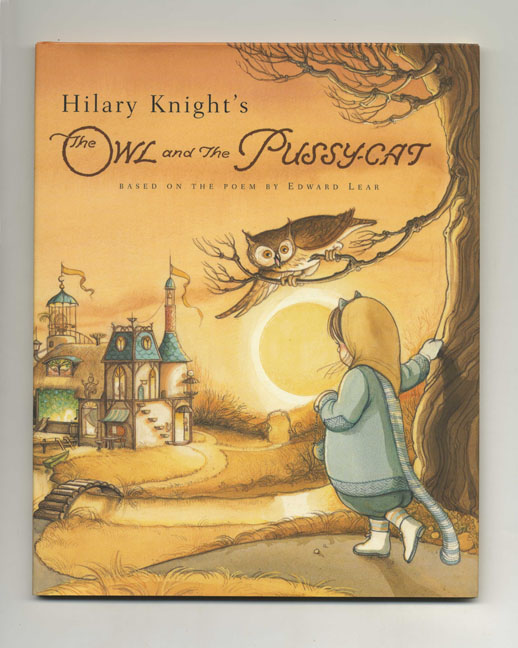 Hilary Knight's The Owl and the Pussy-Cat: Based on the Poem by Edward Lear. Hilary Knight.