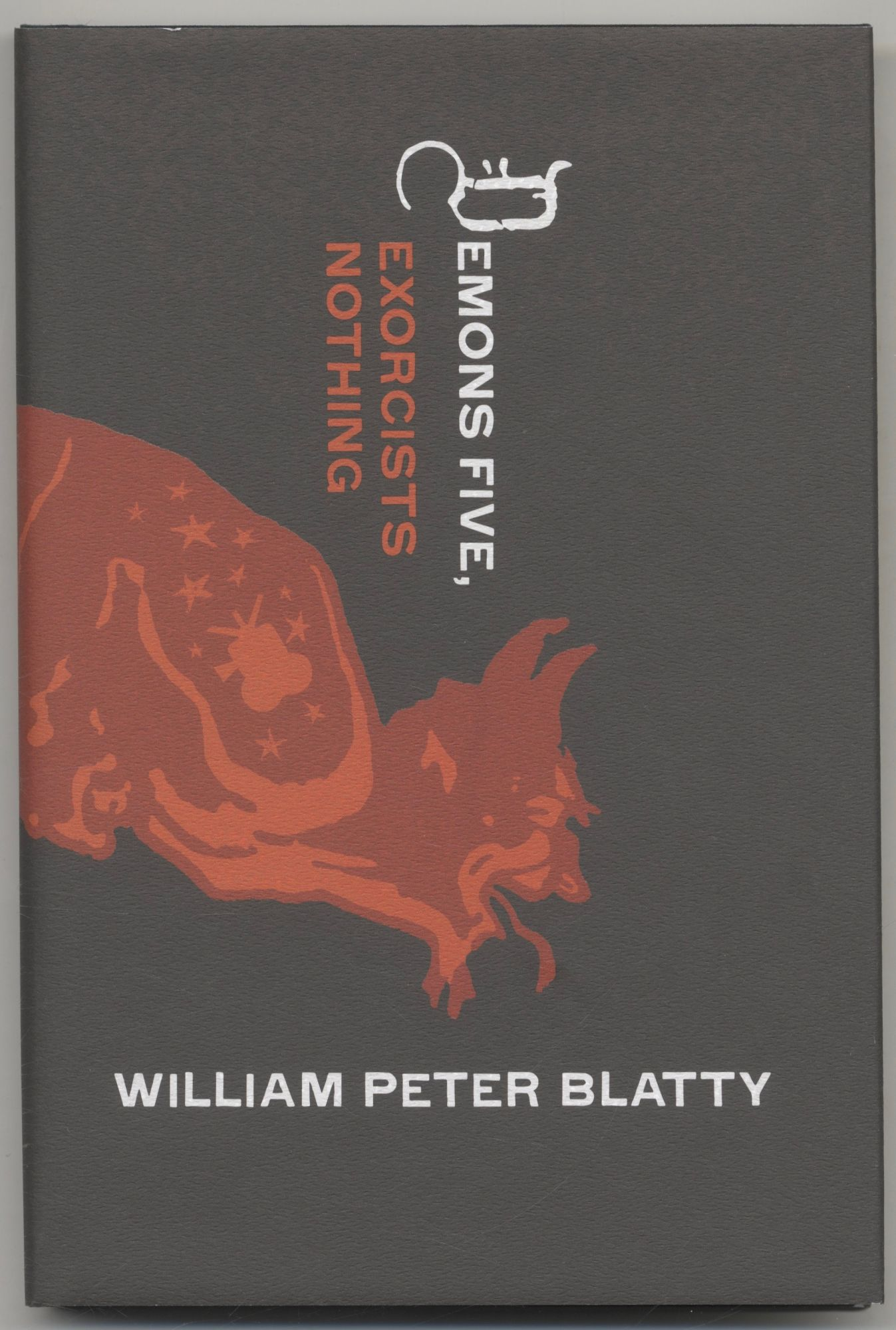 Demons Five, Exorcists Nothing - Signed Limited Edition. William Peter Blatty.