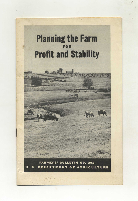 Planning The Farm For Profit And Stability. U. S. Department Of Agriculture.
