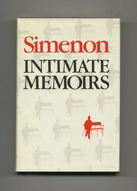 Intimate Memoirs: Including Marie-Jo's Book - 1st Edition/1st Printing. Georges Simenon.