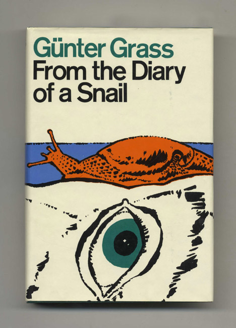 From The Diary Of A Snail - 1st US Edition/1st Printing. Günter Grass, Ralph Manheim, Leonard Forster.