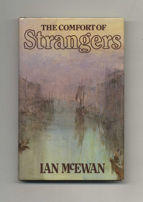 The Comfort Of Strangers - 1st Edition/1st Printing. Ian McEwan.