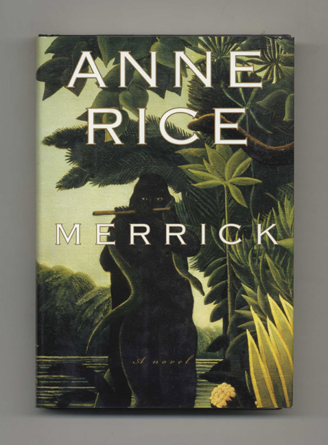 Merrick - 1st Edition/1st Printing. Anne Rice.