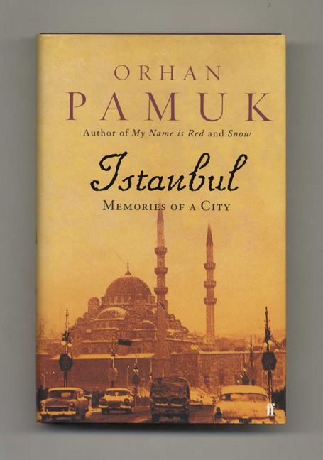 Istanbul: Memories of a City - 1st Edition/1st Impression. Orhan Pamuk.
