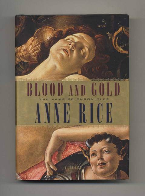 Blood and Gold - 1st Edition/1st Printing. Anne Rice.