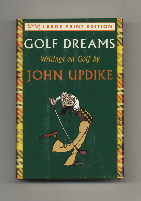 Golf Dreams: Writings on Golf - 1st Edition/1st Printing. John Updike.