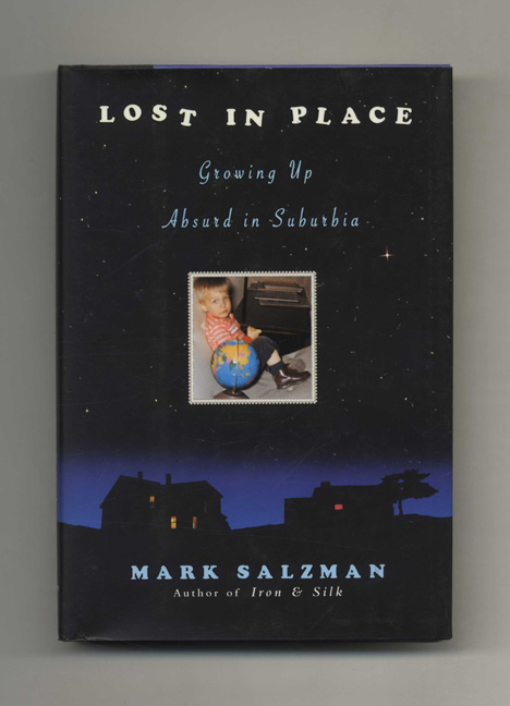 Lost In Place: Growing Up Absurd In Suburbia - 1st Edition/1st Printing. Mark Salzman.