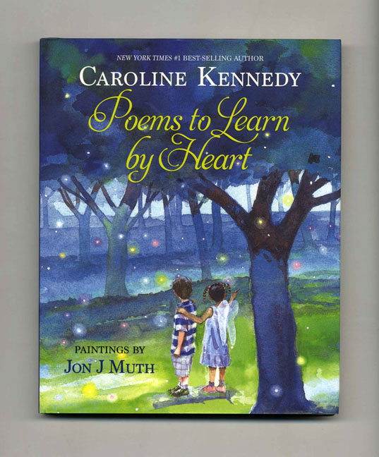 Poems To Learn By Heart - 1st Edition/1st Printing. Caroline Kennedy.