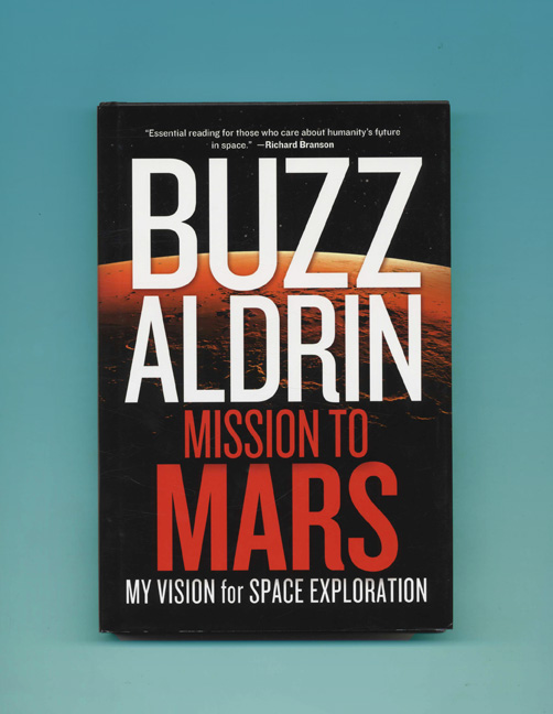 Mission To Mars - 1st Edition/1st Printing. Buzz Aldrin.